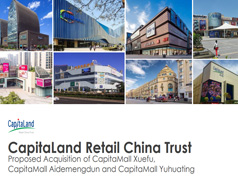 Proposed Acquisition of CapitaMall Xuefu, CapitaMall Aidemengdun and CapitaMall Yuhuating (Roadshow)
